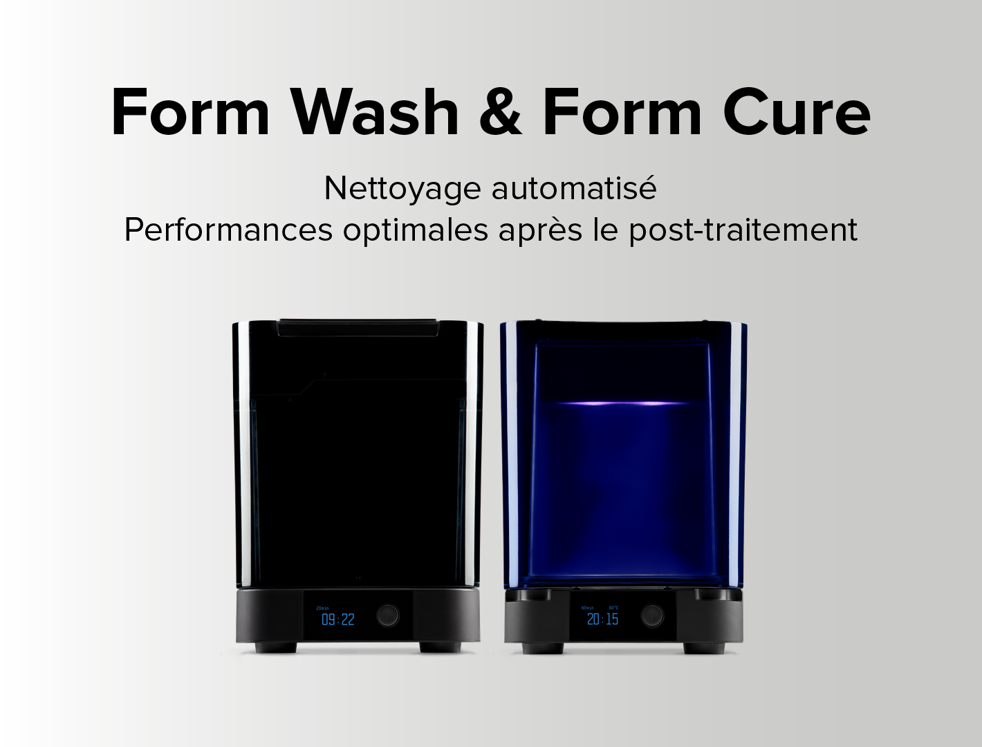 Form Wash & Form Cure, Nettoyage automatisé, Performances optimales après le post-traitement