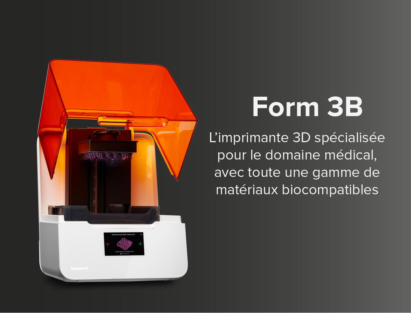 Form 3B, L'imprimante 3D spécialisée pour le domaine médical, avec toute une gamme de matériaux biocompatibles